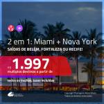 Promoção de Passagens 2 em 1 – <b>MIAMI + NOVA YORK</b>! A partir de R$ 1.997, todos os trechos, c/ taxas!