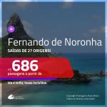 Promoção de Passagens para <b>FERNANDO DE NORONHA</b>! A partir de R$ 686, ida e volta, c/ taxas!