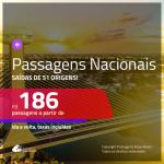 <b>PASSAGENS NACIONAIS</b> em promoção! Valores a partir de R$ 186, ida e volta!
