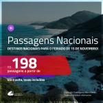Seleção de <b>PASSAGENS NACIONAIS</b> para o <b>FERIADO DA PROCLAMAÇÃO DA REPÚBLICA</b>! A partir de R$ 198, ida e volta, c/ taxas!