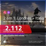 Promoção de Passagens 2 em 1 – <b>LONDRES + ITÁLIA: Milão ou Roma</b>! A partir de R$ 2.112, todos os trechos, c/ taxas!