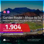GARDEN ROUTE <b>África do Sul</b>! Chegue por <b>Port Elizabeth</b>, e vá embora por <b>Cape Town</b> ou vice-versa! A partir de R$ 1.904, todos os trechos, c/ taxas!