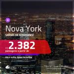 Passagens para <b>NOVA YORK</b>! A partir de R$ 2.382, ida e volta, c/ taxas!