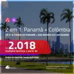 Promoção de Passagens 2 em 1 – <b>PANAMÁ: Cidade do Panamá + COLÔMBIA: Cartagena ou San Andres</b>! A partir de R$ 2.018, todos os trechos, c/ taxas!