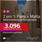 Promoção de Passagens 2 em 1 – <b>PARIS + MALTA</b>! A partir de R$ 3.096, todos os trechos, c/ taxas!