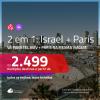 Promoção de Passagens 2 em 1 – <b>ISRAEL: Tel Aviv + PARIS</b>! A partir de R$ 2.499, todos os trechos, c/ taxas!