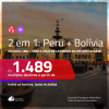 Promoção de Passagens 2 em 1 – <b>PERU: Lima + BOLÍVIA: Santa Cruz de la Sierra</b>! A partir de R$ 1.489, todos os trechos, c/ taxas!
