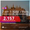 Promoção de Passagens 2 em 1 – <b>ITÁLIA: Milão ou Roma + PARIS</b>! A partir de R$ 2.157, todos os trechos, c/ taxas!