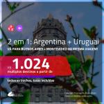 Promoção de Passagens 2 em 1 – <b>ARGENTINA: Buenos Aires + URUGUAI: Montevideo</b>! A partir de R$ 1.024, todos os trechos, c/ taxas!