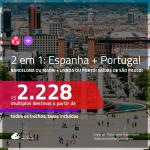 Promoção de Passagens 2 em 1 – <b>ESPANHA: Barcelona ou Madri + PORTUGAL: Lisboa ou Porto</b>! A partir de R$ 2.228, todos os trechos, c/ taxas! Datas para viajar em NOVEMBRO/19!