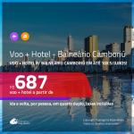 Promoção de <b>PASSAGEM + HOTEL</b> para <b>BALNEÁRIO CAMBORIÚ</b>, com café da manhã incluso! A partir de R$ 687, por pessoa, quarto duplo, c/ taxas! Em até 10x SEM JUROS!