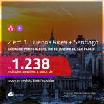 Promoção de Passagens 2 em 1 – <b>ARGENTINA: Buenos Aires + CHILE: Santiago</b>! A partir de R$ 1.238, todos os trechos, c/ taxas!
