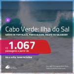 Promoção de Passagens para a <b>ILHA DO SAL, Cabo Verde, na África</b>! A partir de R$ 1.067, ida e volta, c/ taxas!
