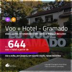 Promoção de <b>PASSAGEM + HOTEL</b> para <b>GRAMADO</b>, com café da manhã incluso! A partir de R$ 644, por pessoa, quarto duplo, c/ taxas!