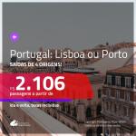 Promoção de Passagens para <b>PORTUGAL: Lisboa ou Porto</b>! A partir de R$ 2.106, ida e volta, c/ taxas!