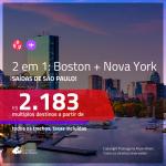 Promoção de Passagens 2 em 1 – <b>BOSTON + NOVA YORK</b>! A partir de R$ 2.183, todos os trechos, c/ taxas!
