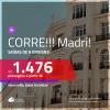 CORRE!!! Promoção de Passagens para <b>MADRI</b>! A partir de R$ 1.476, ida e volta, c/ taxas!