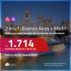 Promoção de Passagens 2 em 1 – <b>MADRI + BUENOS AIRES</b>! A partir de R$ 1.813, todos os trechos, c/ taxas!