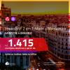 IMPERDÍVEL!!! Promoção de Passagens 2 em 1 – <b>MADRI + MONTEVIDEO</b>! A partir de R$ 1.415, todos os trechos, c/ taxas!