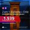 Promoção de Passagens 2 em 1 – <b>ESPANHA: Madri + CHILE: Santiago</b>! A partir de R$ 1.539, todos os trechos, c/ taxas!