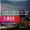 Promoção de Passagens 2 em 1 para a <b>ÁFRICA DO SUL</b> – Vá para: <b>Cape Town + Joanesburgo</b>! A partir de R$ 1.833, todos os trechos, c/ taxas!