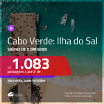 Promoção de Passagens para a <b>ILHA DO SAL, Cabo Verde, na África</b>! A partir de R$ 1.083, ida e volta, c/ taxas!