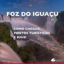 O que fazer em Foz do Iguaçu: roteiro resumido e dicas práticas