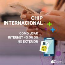 Chip internacional: como usar internet 4G ou 3G no exterior
