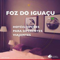 Hotéis em Foz do Iguaçu: opções para diferentes viajantes