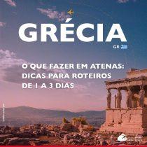 O que fazer em Atenas: dicas para roteiros de 1 a 3 dias