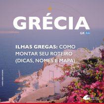Ilhas gregas: como montar seu roteiro (dicas, nomes e mapa)