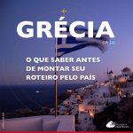 Turismo na Grécia: o que saber antes de montar seu roteiro