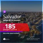 Promoção de Passagens para <b>SALVADOR</b>! A partir de R$ 185, ida e volta, c/ taxas!