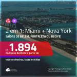 Promoção de Passagens 2 em 1 – <b>MIAMI + NOVA YORK</b>! A partir de R$ 1.894, todos os trechos, c/ taxas! Com opções de BAGAGEM INCLUÍDA!