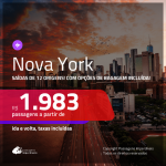 Promoção de Passagens para <b>NOVA YORK</b>! A partir de R$ 1.983, ida e volta, c/ taxas! Com opções de BAGAGEM INCLUÍDA!