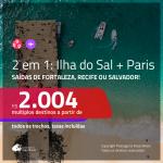 Promoção de Passagens 2 em 1 – <b>ILHA DO SAL, Cabo Verde, na África + FRANÇA: Paris</b>! A partir de R$ 2.004, todos os trechos, c/ taxas!
