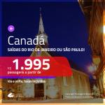 Promoção de Passagens para o <b>CANADÁ: Quebec, Toronto ou Vancouver</b>! A partir de R$ 1.995, ida e volta, c/ taxas! Com opções de BAGAGEM INCLUÍDA!