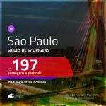 Promoção de Passagens para <b>SÃO PAULO</b>! A partir de R$ 197, ida e volta, c/ taxas!