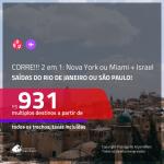 CORRE!!! URGENTE!!! Promoção de Passagens 2 em 1 – <b>NOVA YORK ou MIAMI + ISRAEL: Tel Aviv</b>! A partir de R$ 931, todos os trechos, c/ taxas! Com opções de BAGAGEM INCLUÍDA!