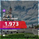 Promoção de Passagens para <b>PARIS</b>! A partir de R$ 1.973, ida e volta, c/ taxas!