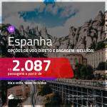 Promoção de Passagens para a <b>ESPANHA: Barcelona, Bilbao, Madri ou Malaga</b>! A partir de R$ 2.087, ida e volta, c/ taxas! Com opções de VOO DIRETO e BAGAGEM INCLUÍDA!