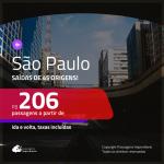 Promoção de Passagens para <b>SÃO PAULO</b>! A partir de R$ 206, ida e volta, c/ taxas!
