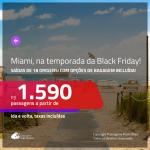 Promoção de Passagens para <b>MIAMI</b>, para viajar na temporada da BLACK FRIDAY! A partir de R$ 1.590, ida e volta, c/ taxas! Com opções de BAGAGEM INCLUÍDA!