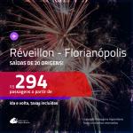 Passagens em promoção para o <b>RÉVEILLON</b>! Vá para <b>FLORIANÓPOLIS</b>! A partir de R$ 294, ida e volta, c/ taxas!