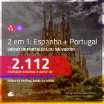 Promoção de Passagens 2 em 1 – <b>ESPANHA: Barcelona ou Madri + PORTUGAL: Lisboa ou Porto</b>! A partir de R$ 2.112, todos os trechos, c/ taxas!