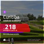 Promoção de Passagens para <b>CURITIBA</b>! A partir de R$ 218, ida e volta, c/ taxas!
