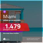 Promoção de Passagens para <b>MIAMI</b>! A partir de R$ 1.479, ida e volta, c/ taxas!