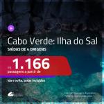 Promoção de Passagens para a <b>ILHA DO SAL, Cabo Verde, na África</b>! A partir de R$ 1.166, ida e volta, c/ taxas! Datas até JUL/20, inclusive férias de JANEIRO/20 e mais!