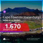 Promoção de Passagens para a <b>ÁFRICA DO SUL: Cape Town ou Joanesburgo</b>! A partir de R$ 1.670, ida e volta, c/ taxas!