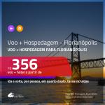 Promoção de <b>PASSAGEM + HOSPEDAGEM</b> para <b>FLORIANÓPOLIS</b>! A partir de R$ 356, por pessoa, quarto duplo, c/ taxas!